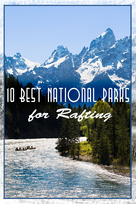 The 10 Best National Park for Rafting